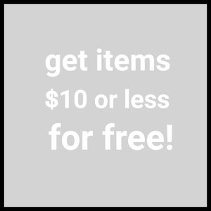 Get items $10 or less for free